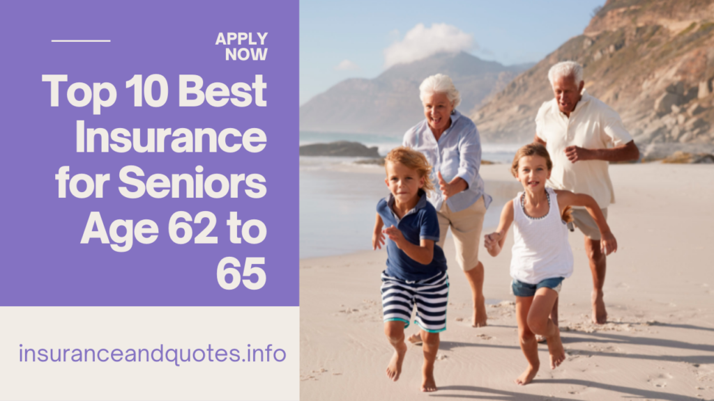 Top 10 Best Insurance for Seniors Age 62 to 65