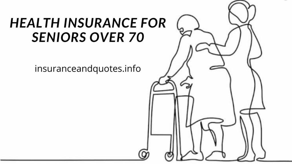 Health Insurance For Seniors Over 70