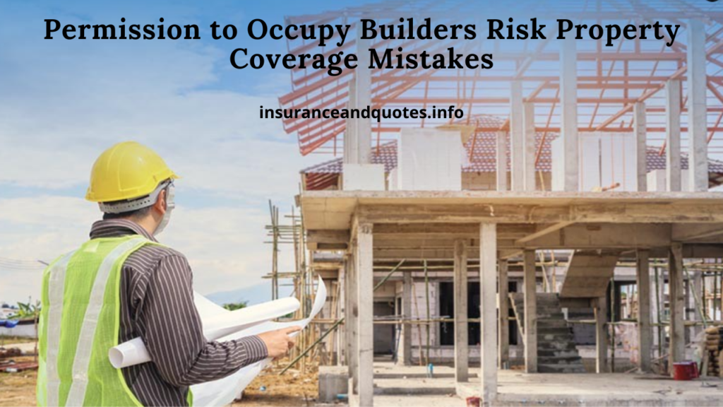 Permission to Occupy Builders Risk Property Coverage Mistakes