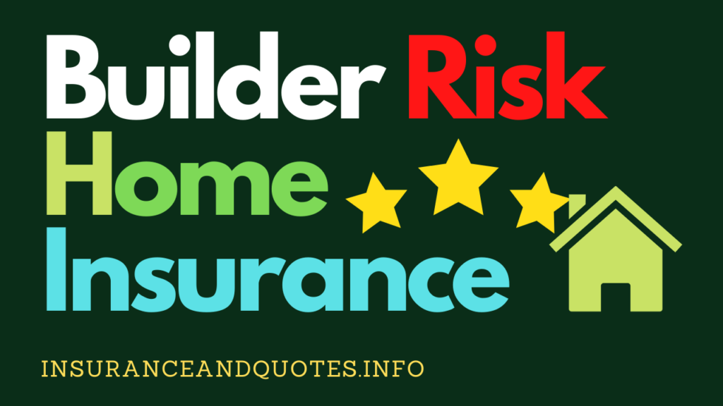 Geico Builder Risk Home Insurance