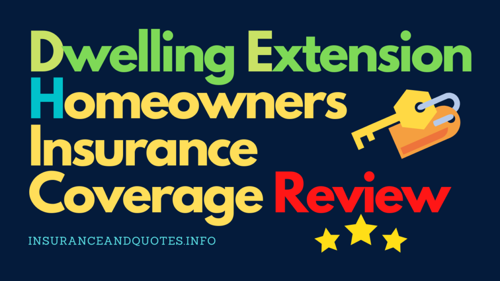 Dwelling_Extension_Homeowners_Insurance_Coverage