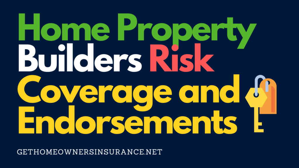 Home Property Builders Risk Coverage