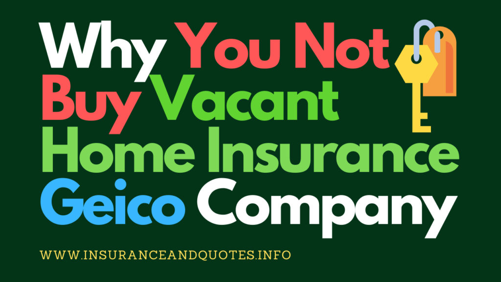 Vacant_Home_Insurance_Geico